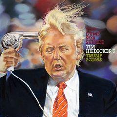 Tim Heidecker – Too Dumb for Suicide: Tim Heideckers Trump Songs (2017)