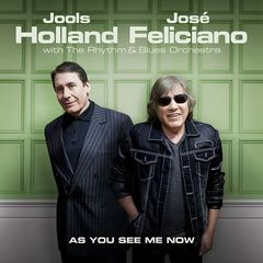 Jools Holland & Jose Feliciano – As You See Me Now (2017)