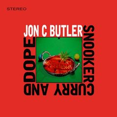 Jon C Butler – Snooker Curry and Dope (2017)