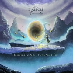 Dialects – Because Your Path Is Unlike Any Other (2017)