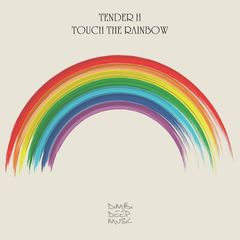 Tender H – Touch the Rainbow (2017)