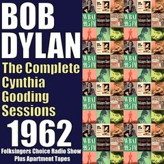 Bob Dylan – The Complete Cynthia Gooding Sessions (2017)