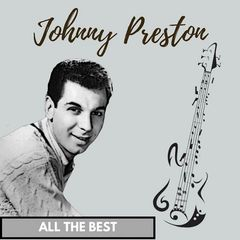 Johnny Preston – All the Best (2017)