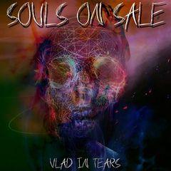 Vlad In Tears – Souls on Sale (2017)