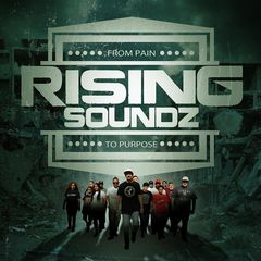 Rising Soundz – From Pain to Purpose (2017)