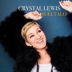 Crystal Lewis – Suéltalo (2017)