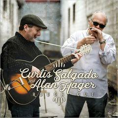 Curtis Salgado & Alan Hager – Rough Cut (2018)