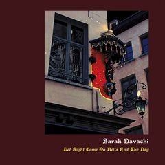 Sarah Davachi – Let Night Come On Bells End The Day (2018)