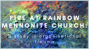 fire at rainbow mennonite church