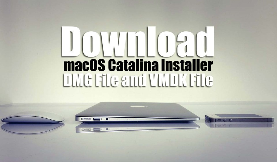 Download macOS Catalina DMG File with VMDK File for PC
