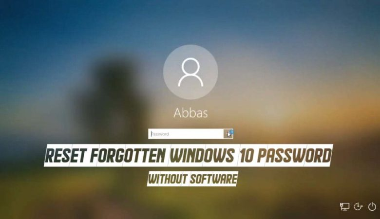 Reset Forgotten Windows 10 Password