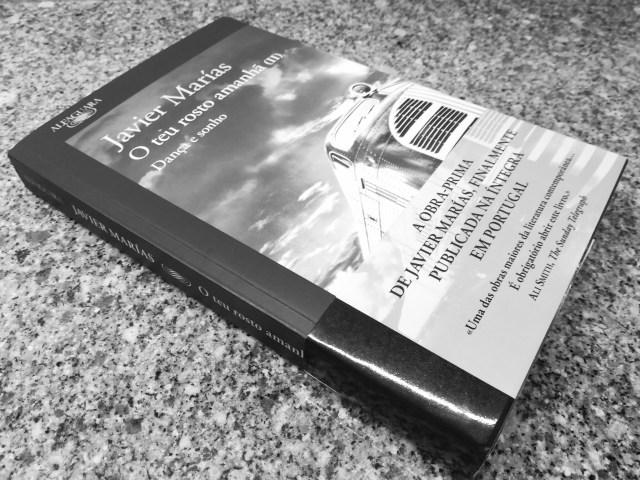 """Recensão do 2º volume da triologia O teu rosto amanhã, com o título """"Dança e Sonho"""", da autoria de Javier Marías, publicado pela Alfaguara em 2018   INTRO"""