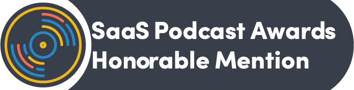 MicroConf SaaS Podcast Awards Honorable Mention