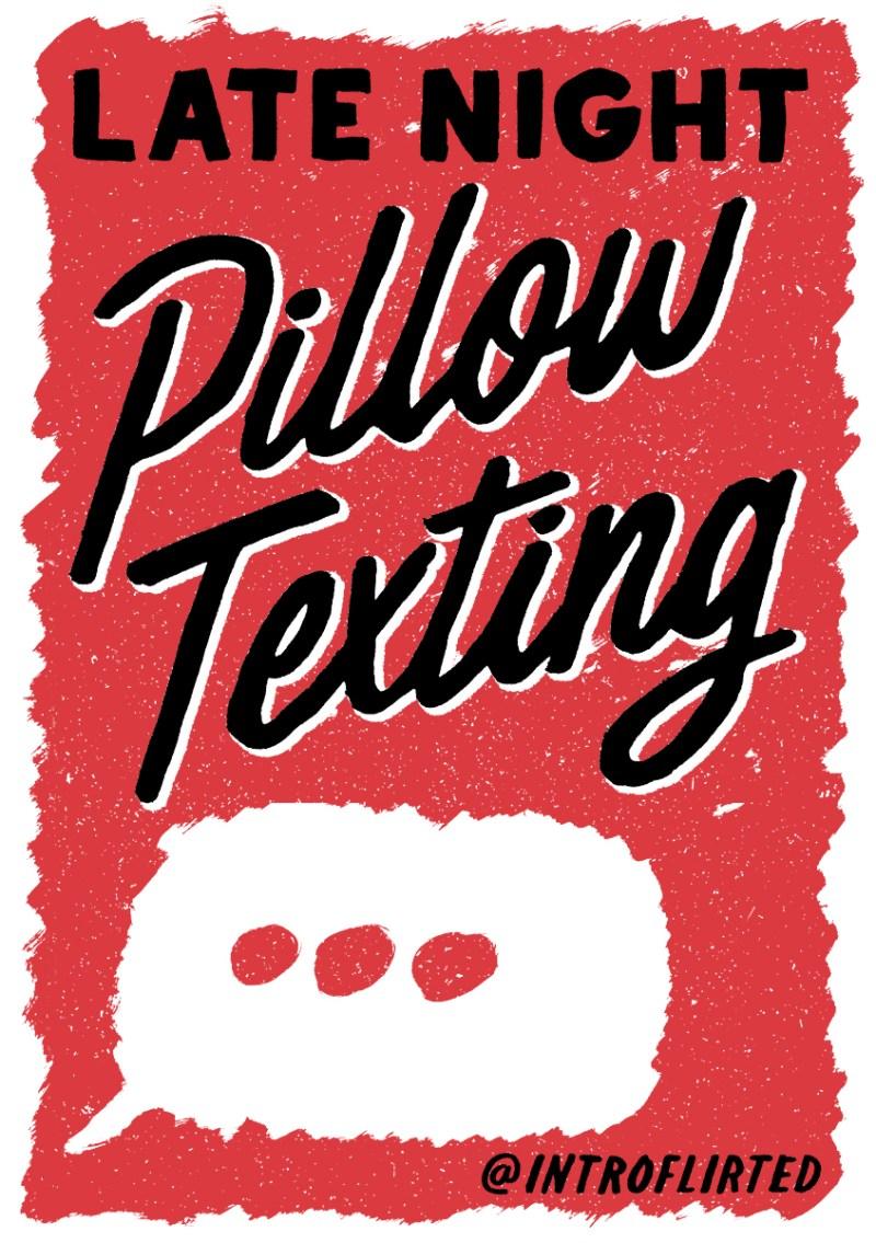 Introflirted #11 Pillow Texting by Josh Higgins
