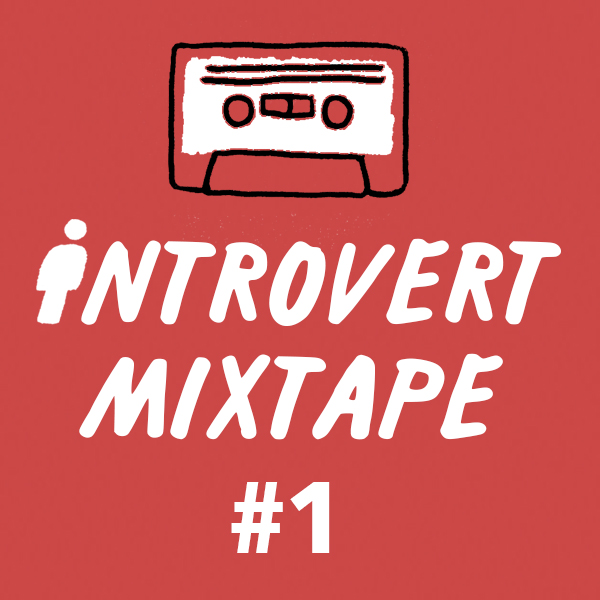 Introvert Mixtape #1 by Josh Ryan Higgins