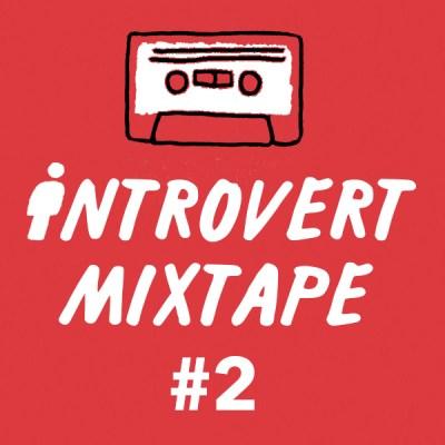 Introvert Mixtape #2 by Josh Ryan Higgins