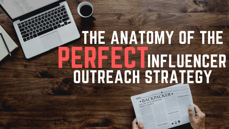 The anatomy of a perfect influencer outreach strategy