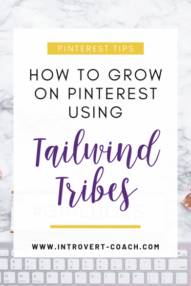 How to Grow on Pinterest Using Tailwind Tribes