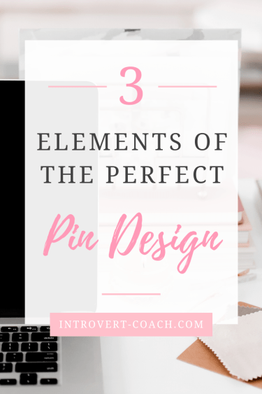 3 Elements of the Perfect Pin Design on Pinterest