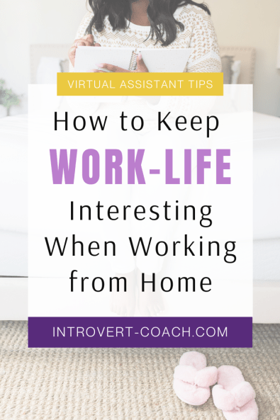 How to Keep Work Life Interesting When Working from Home
