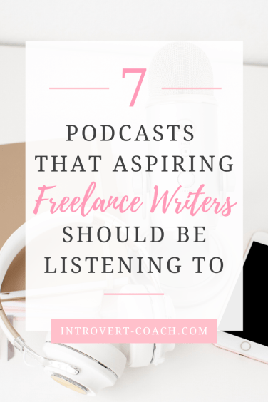7 Podcasts That Aspiring Freelance Writers Should Be Listening To