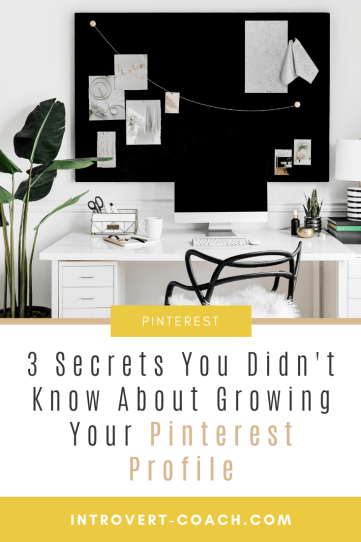 3 Secrets to Grow Your Pinterest Profile