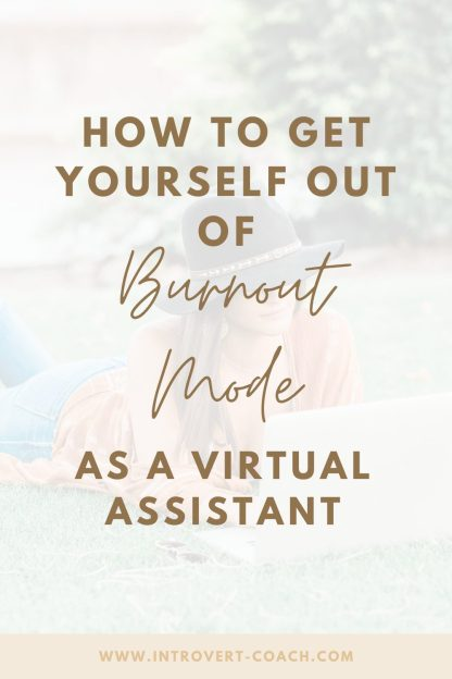 How to Get Yourself Out of Burnout Mode as a Virtual Assistant