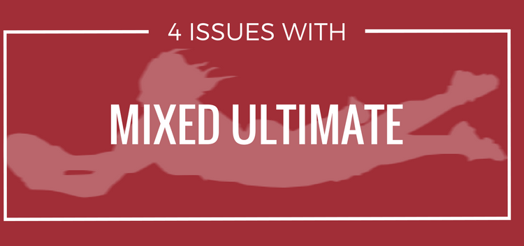 4 issues with mixed ultimate