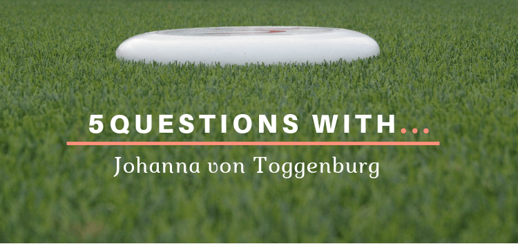 5 Questions With Johanna von Toggenburg