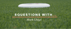 5 Questions With Mark Lloyd