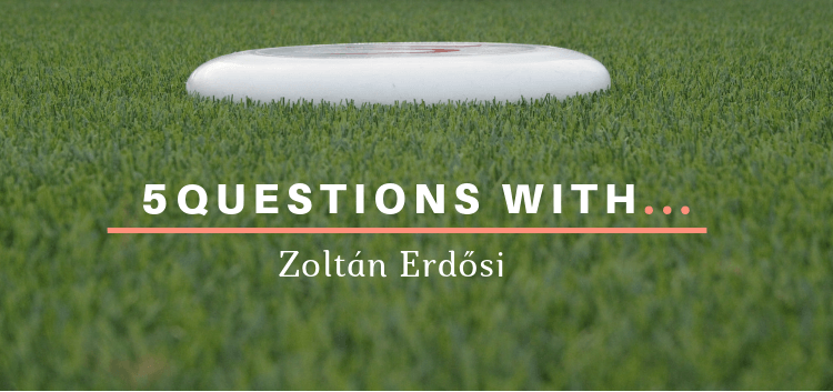 5 questions with Zoltán Erdősi ultimate frisbee