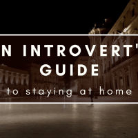 An introvert's guide to staying at home