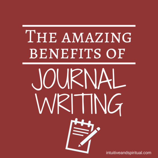 The Amazing Benefits of Journal Writing