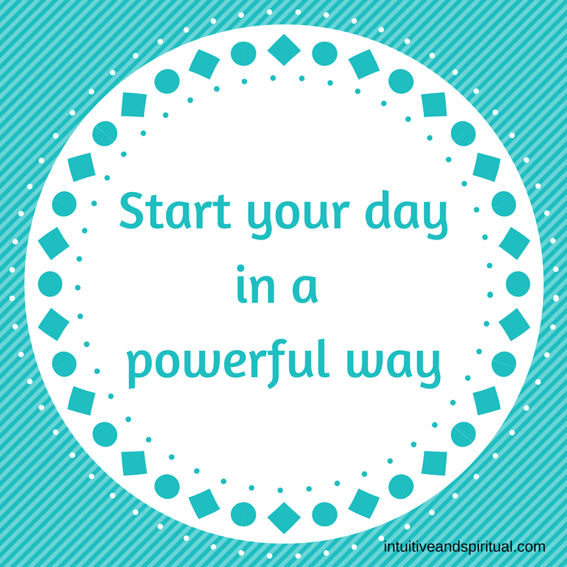 Start your day in a very powerful way