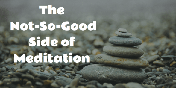 the dark side of meditation