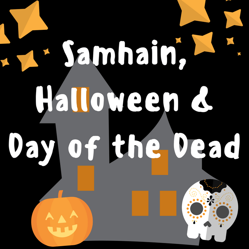 Samhain, Halloween, and Day of the Dead Traditions