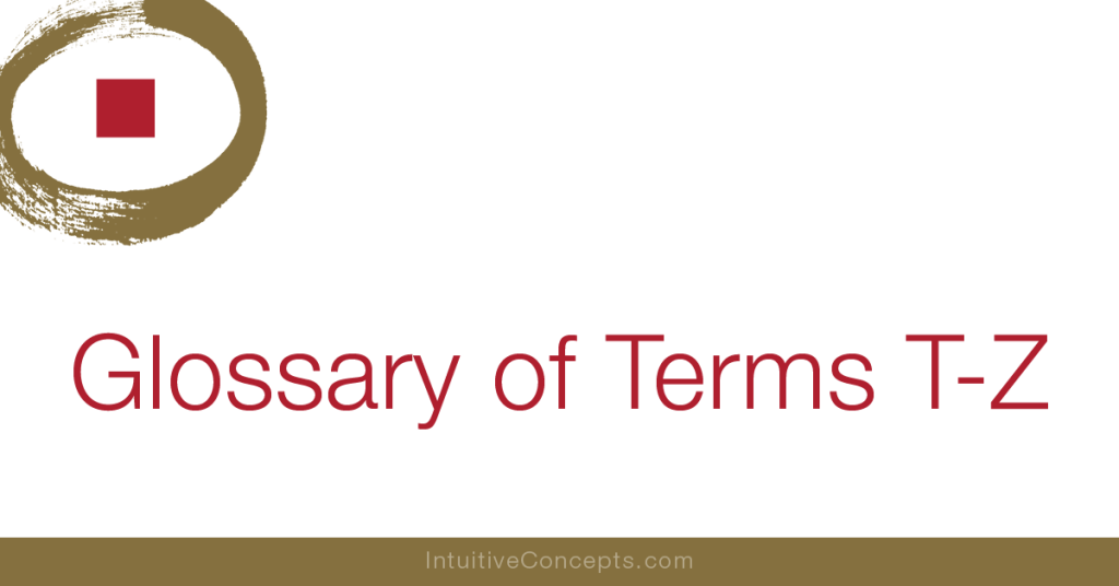 Feng Shui Glossary of Terms-T-Z-L