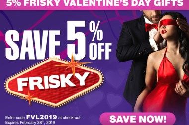 Get FRISKY with your VALENTINE!