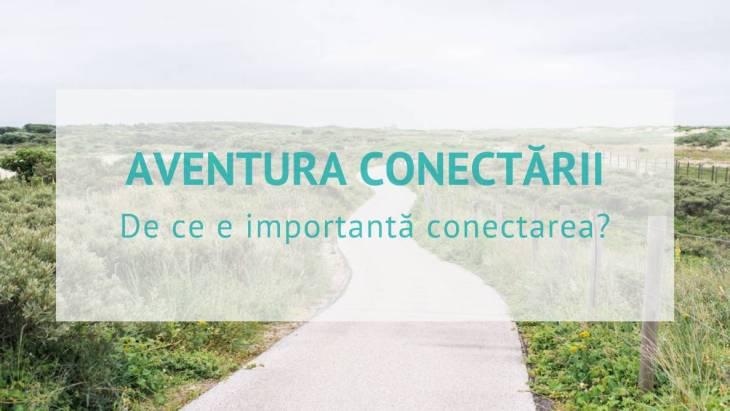 Aventura conectării - De ce e importantă conectarea?