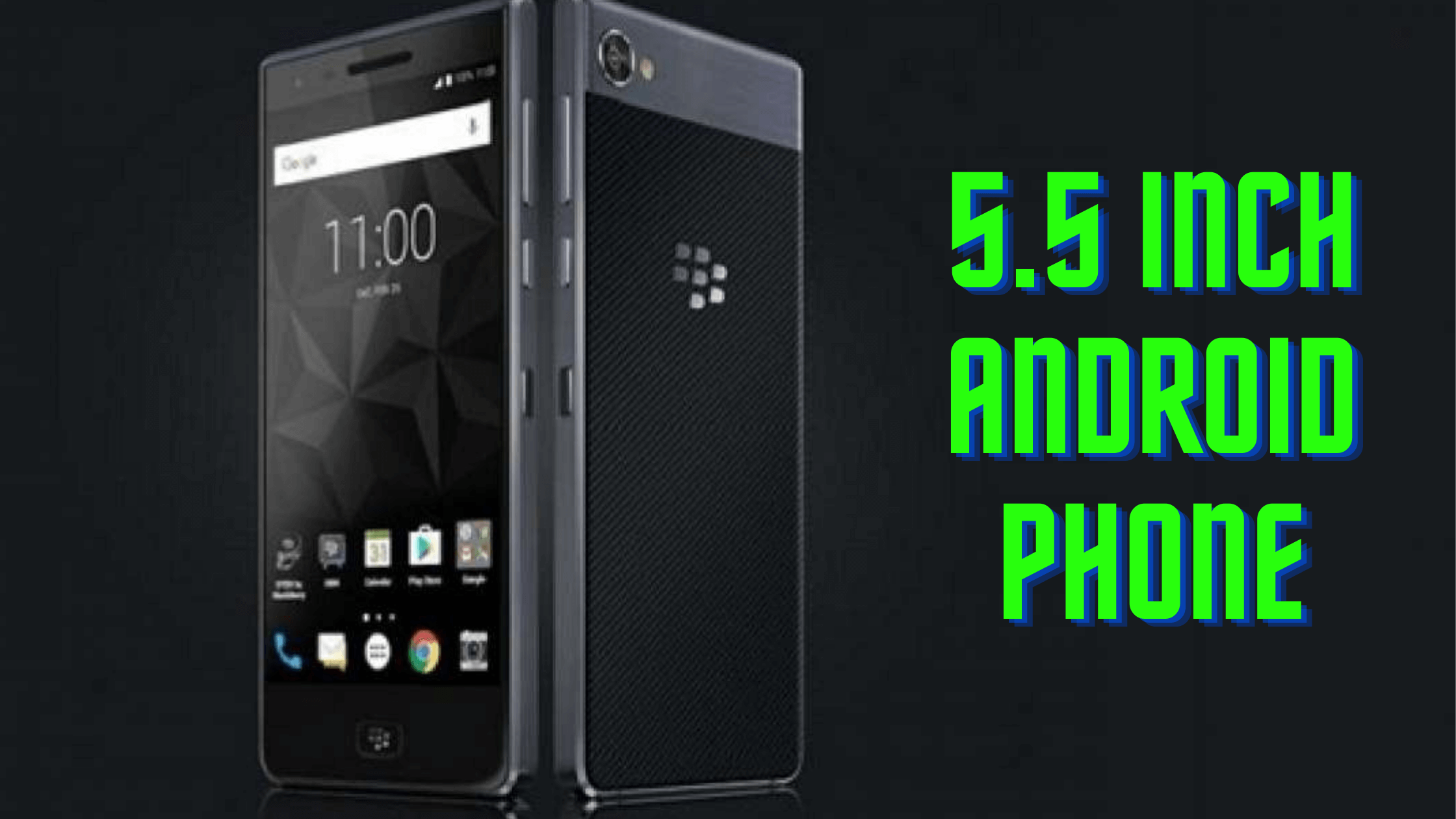 5.5 Inch Android Phone