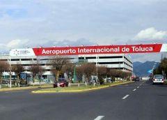 Avanza adquisición del Aeropuerto Internacional de Toluca