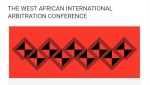 West African International Arbitration Conference charts the future of investment arbitration in Africa