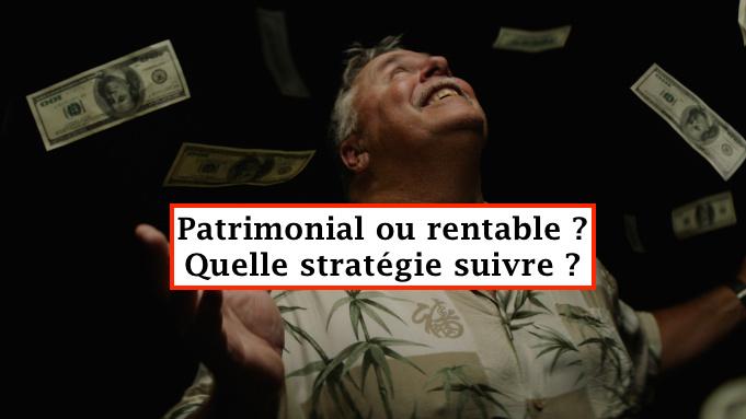 Patrimonial ou rentable ?