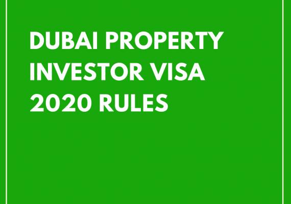 Dubai Property Investor Visa Rules 2020