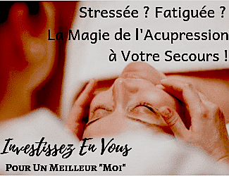 Stressée – Fatiguée ? Les points d'Acupression à Votre Secours.