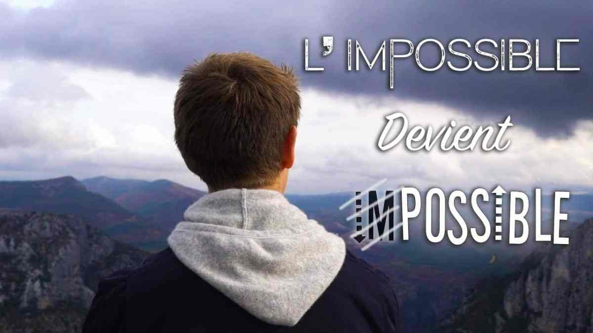 Impossible devient possible