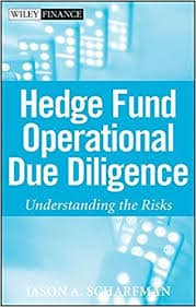 Hedge Fund Operational Due Diligence Understanding the Risks (Wiley Finance) by Jason A. Scharfman