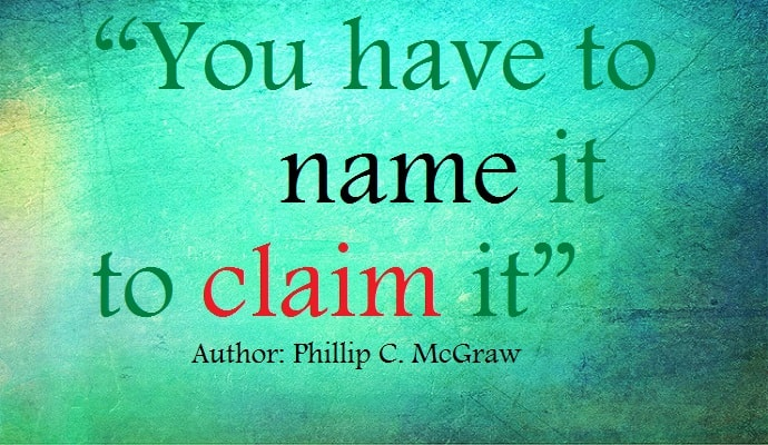 Name It and Claim It Perception will Attract Positive Thoughts to Prosperity