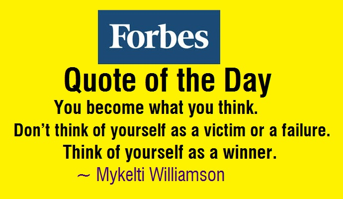 Forbes Quote of the Day: You Become what You Think
