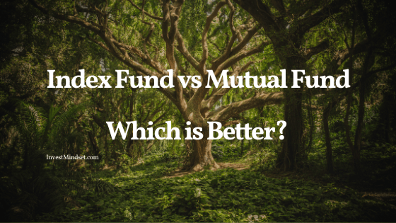 Index Fund vs Mutual Fund - Which is Better?